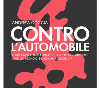 """Copertina di """"Contro l'automobile"""" di Andrea Coccia"""